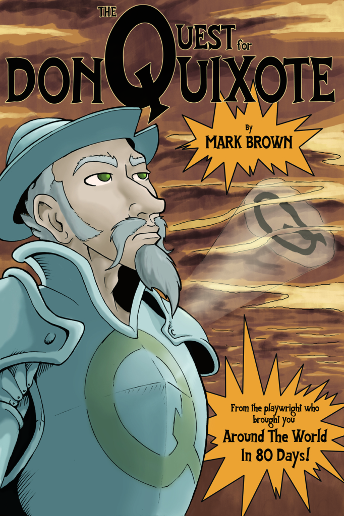 The Quest for Don Quixote Mark Brown Writer