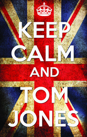 Keep Calm and Tom Jones