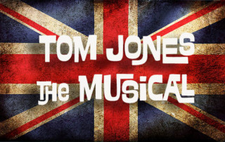 Tom Jones the Musical