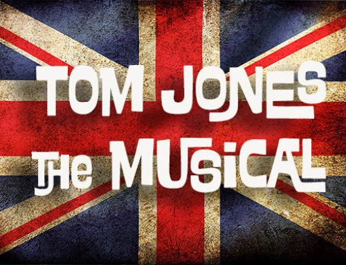 Tom Jones the Musical I'll Always Love You