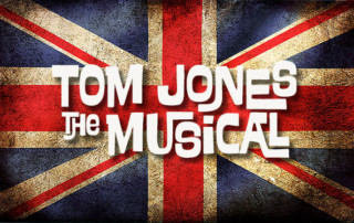 Tom Jones the Musical